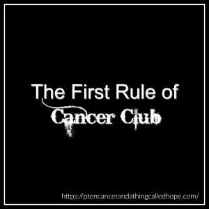 first-rule-of-cancer-club