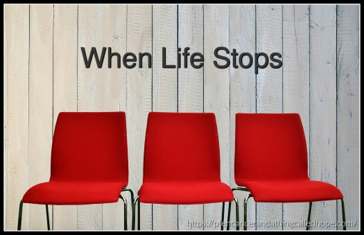 When Life Stops